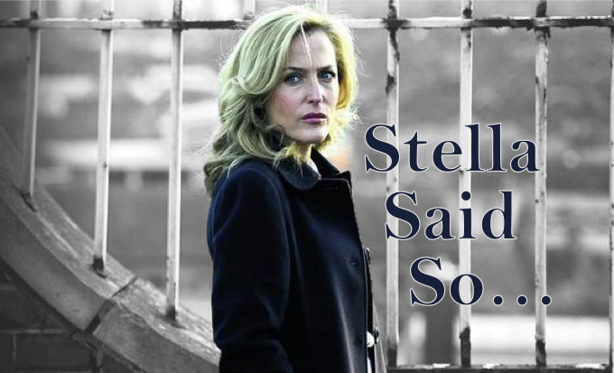 'Cause Stella Said So: Top 10 Stella Gibson Moments